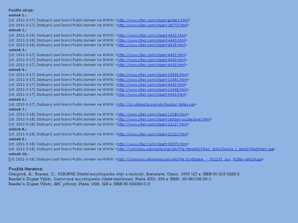 Použité zdroje: snímek 1.: [cit. 2011-3-17]. Dostupný pod licencí Public domain na WWW: <http://www.clker.com/clipart-guitar2.html>